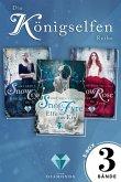 Königselfen: Alle Bände der märchenhaften Trilogie in einer E-Box! (Königselfen-Reihe ) (eBook, ePUB)