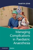 Managing Complications in Paediatric Anaesthesia (eBook, ePUB)