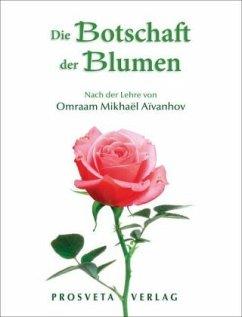 Die Botschaft der Blumen - Aivanhov, Omraam M.