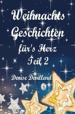 Weihnachtsgeschichten fürs Herz Teil II - Devillard, Denise