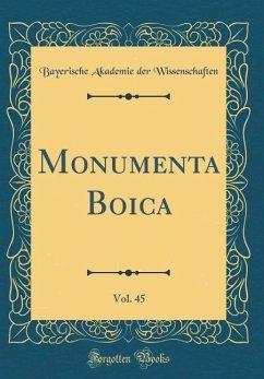 Monumenta Boica, Vol. 45 (Classic Reprint)