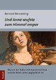 Und Anna seufzte zum Himmel empor (eBook, PDF)