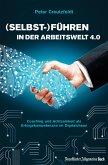 (Selbst-)Führen in der Arbeitswelt 4.0: Coaching und Achtsamkeit als Erfolgskompetenzen im Digitalchaos (eBook, ePUB)