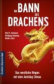 Im Bann des Drachens: Das westliche Ringen mit dem Aufstieg Chinas (eBook, ePUB)