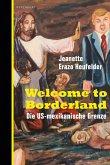 Welcome to Borderland (eBook, ePUB)
