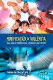 Notificação da Violência como Fator de Proteção Social a Crianças e Adolescentes (eBook, ePUB)