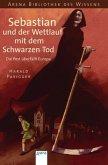Sebastian und der Wettlauf mit dem Schwarzen Tod / Lebendige Geschichte (Mängelexemplar)