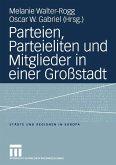 Parteien, Parteieliten und Mitglieder in einer Grostadt (eBook, PDF)