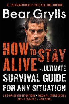 How to Stay Alive (eBook, ePUB) - Grylls, Bear