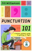 Punctuation 101: A Fiction Writer's Guide to Getting it Right (eBook, ePUB)