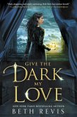 Give the Dark My Love (eBook, ePUB)