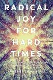 Radical Joy for Hard Times (eBook, ePUB)