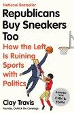 Republicans Buy Sneakers Too (eBook, ePUB)