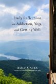 Daily Reflections on Addiction, Yoga, and Getting Well (eBook, ePUB)