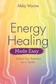 Energy Healing Made Easy (eBook, ePUB)