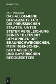 Das Allgemeine Berggesetz für die Preußischen Staaten, unter steter Vergleichung seines Textes mit demjenigen des Braunschweigischen, Meiningenschen, Gothaischen und Bayerischen Berggesetzes (eBook, PDF)
