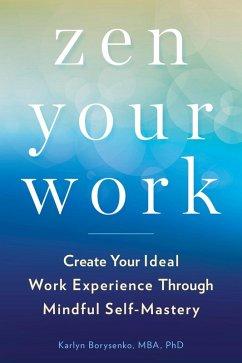 Zen Your Work (eBook, ePUB) - Borysenko, Karlyn