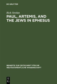 Paul, Artemis, and the Jews in Ephesus (eBook, PDF) - Strelan, Rick