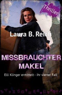 Missbrauchter Makel - Reich, Laura B.