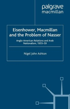 Eisenhower, Macmillan and the Problem of Nasser (eBook, PDF) - Ashton, N.