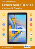 Das Praxisbuch Samsung Galaxy Tab A 10.5 - Anleitung für Einsteiger (eBook, PDF)