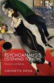 Psychoanalysis Listening to Love (eBook, ePUB)
