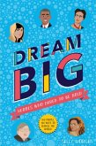 Dream Big! Heroes Who Dared to Be Bold (100 people - 100 ways to change the world)