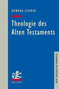 Theologie des Alten Testaments - Schmid, Konrad