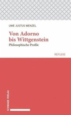 Von Adorno bis Wittgenstein - Wenzel, Uwe Justus