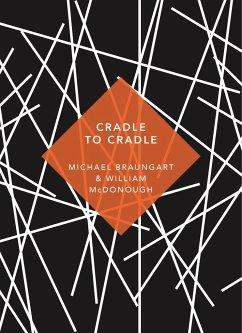 Cradle to Cradle - Braungart, Michael; McDonough, William