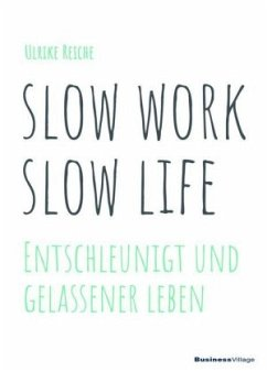 slow work - slow life - Reiche, Ulrike