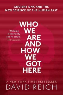 Who We Are and How We Got Here - Reich, David (Professor of Genetics, Professor of Genetics, Harvard