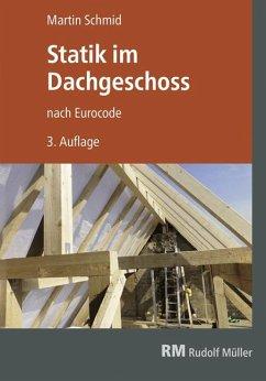 Statik im Dachgeschoss nach Eurocode - Schmid, Martin