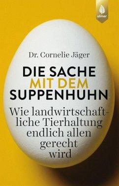 Die Sache mit dem Suppenhuhn (eBook, PDF) - Jäger, Cornelie