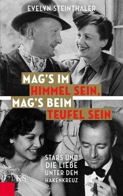 Mag's im Himmel sein, mag's beim Teufel sein (eBook, ePUB) - Steinthaler, Evelyn