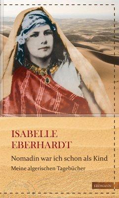 Nomadin war ich schon als Kind (eBook, ePUB) - Eberhardt, Isabelle
