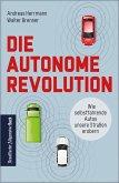 Die autonome Revolution: Wie selbstfahrende Autos unsere Welt erobern (eBook, ePUB)