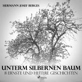 Unterm silbernen Baum - 8 ernste und heitere Geschichten (Ungekürzt) (MP3-Download)