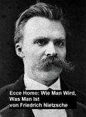 Ecce Homo: Wie man Wird, Was Man Ist (eBook, ePUB)