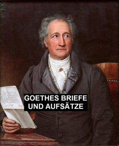 Goethes Briefe und Aufsatze
