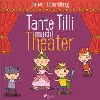 Tante Tilli macht Theater (Ungekürzt) (MP3-Download)