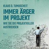 Immer Ärger im Projekt - Wie Sie die Projektkiller austricksen (Ungekürzt) (MP3-Download)