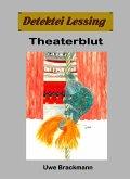 Theaterblut. Detektei Lessing Kriminalserie, Band 32. (eBook, ePUB)