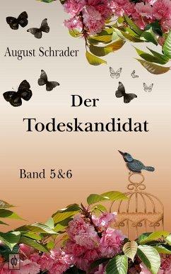 Der Todeskandidat / Band 5 & 6 (eBook, ePUB) - Schrader, August