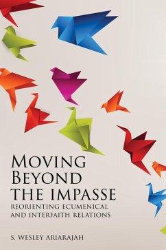 Moving Beyond the Impasse (eBook, ePUB) - Ariarajah, S. Wesley