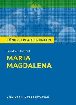 Maria Magdalena. Königs Erläuterungen. (eBook, ePUB) - Hebbel, Friedrich; Möckel, Magret