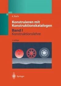 Konstruieren mit Konstruktionskatalogen (eBook, PDF) - Roth, Karlheinz