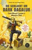 Die Schlacht um Dark Dagalur / Cold Blood Cooper Bd.1