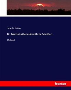 Dr. Martin Luthers sämmtliche Schriften