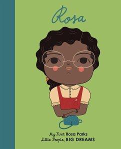 Little People, Big Dreams: Rosa Parks - Kaiser, Lisbeth